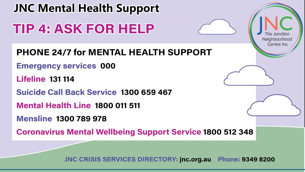 JNC mental health tip 4 - ask for support: gives emergency phone numbers